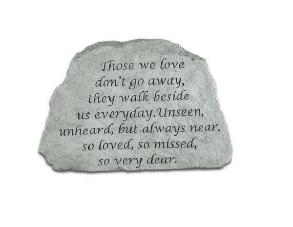 Those we love.dont go away...